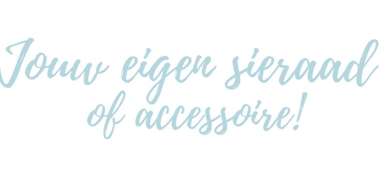 Jouw eigen sieraad of accessoire